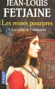 Les reines pourpres 1 Les voiles de Frénégonde