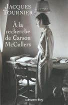 À la recherche de Carson McCullers