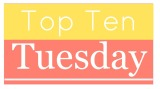 Top Ten Tuesday #184 – 6 juin 2017