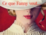 Ce que Fanny veut… – Masse CritiqueBabelio