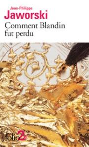 http://www.gallimard.fr/Catalogue/GALLIMARD/Folio/Folio-2/Comment-Blandin-fut-perdu-precede-de-Montefellone