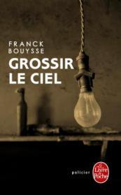 http://www.livredepoche.com/grossir-le-ciel-franck-bouysse-9782253164180