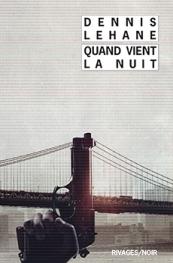 http://www.payot-rivages.net/livre_Quand-vient-la-nuit-Dennis-LEHANE_ean13_9782743634889.html