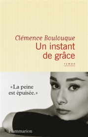 http://www.mollat.com/livres/clemence-boulouque-instant-grace-9782081376489.html