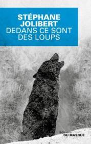 http://www.editions-jclattes.fr/dedans-ce-sont-des-loups-9782702442586