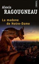 http://www.lecerclepoints.com/livre-madone-notre-dame-alexis-ragougneau-9782757849149.htm#page