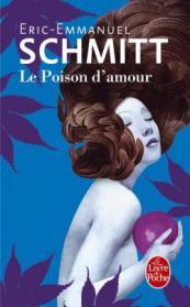 http://www.livredepoche.com/le-poison-damour-eric-emmanuel-schmitt-9782253045434