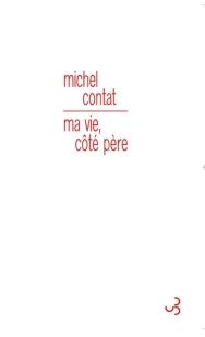http://www.mollat.com/livres/contat-michel-vie-cote-pere-9782267029185.html