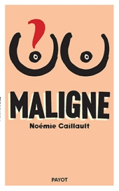 http://www.payot-rivages.net/livre_Maligne-Noemie-CAILLAULT_ean13_9782228914345.html