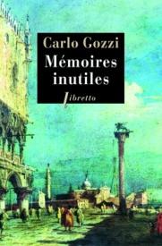 http://www.editionslibretto.fr/memoires-inutiles-carlo-gozzi-9782369142546