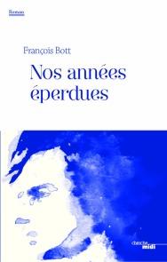 http://www.cherche-midi.com/theme/Nos_annees_eperdues-Francois_BOTT_-9782749145280.html