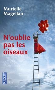 https://www.pocket.fr/tous-nos-livres/romans/romans-francais/noublie_pas_les_oiseaux-9782266258661/