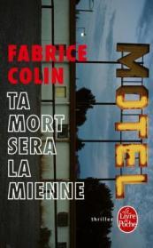 http://www.livredepoche.com/ta-mort-sera-la-mienne-fabrice-colin-9782253095132