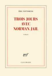 http://www.gallimard.fr/Catalogue/GALLIMARD/Blanche/Trois-jours-avec-Norman-Jail