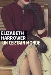 http://www.payot-rivages.net/livre_Un-certain-monde-Elizabeth-HARROWER_ean13_9782743634995.html