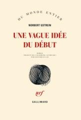 http://www.gallimard.fr/Catalogue/GALLIMARD/Du-monde-entier/Une-vague-idee-du-debut
