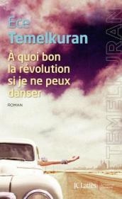 http://www.editions-jclattes.fr/quoi-bon-la-revolution-si-je-ne-peux-danser-9782709645881