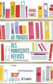 http://www.editions-jclattes.fr/au-paradis-des-manuscrits-refuses-9782709656221