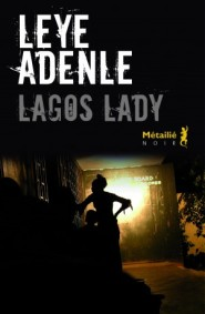 http://editions-metailie.com/livre/lagos-lady/