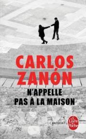 http://www.livredepoche.com/nappelle-pas-la-maison-carlos-zanon-9782253184317