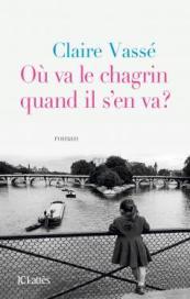 http://www.editions-jclattes.fr/ou-va-le-chagrin-quand-il-sen-va-9782709648646