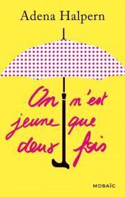 http://www.editions-mosaic.fr/nest-jeune-que-deux-fois-9782280283168