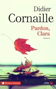 http://www.pressesdelacite.com/livre/litterature-contemporaine/pardon-clara-didier-cornaille