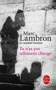http://www.livredepoche.com/tu-nas-pas-tellement-change-marc-lambron-9782253068556