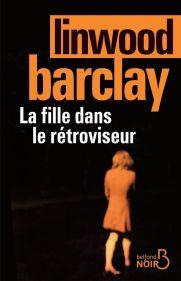 http://www.belfond.fr/livre/litterature-contemporaine/la-fille-dans-le-retroviseur-linwood-barclay