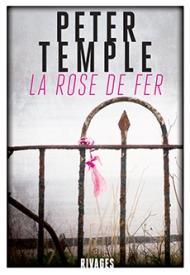 http://www.payot-rivages.net/livre_La-Rose-de-fer-Peter-TEMPLE_ean13_9782743636333.html