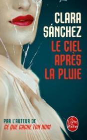 http://www.livredepoche.com/le-ciel-apres-la-pluie-clara-sanchez-9782253085881