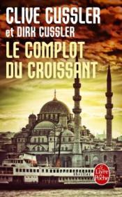 http://www.livredepoche.com/le-complot-du-croissant-clive-cussler-dirk-cussler-9782253095057