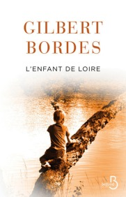 http://www.belfond.fr/livre/litterature-contemporaine/l-enfant-de-loire-gilbert-bordes