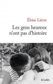 http://www.editions-jclattes.fr/les-gens-heureux-nont-pas-dhistoire-9782709648677