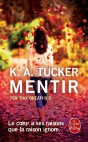 http://www.livredepoche.com/mentir-ten-tiny-breaths-tome-2-k-tucker-9782253098829
