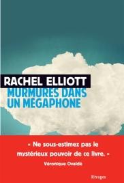 http://www.mollat.com/livres/elliott-rachel-murmures-dans-megaphone-9782743636210.html