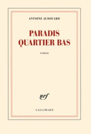 http://www.gallimard.fr/Catalogue/GALLIMARD/Blanche/Paradis-quartier-bas