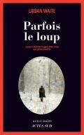 http://www.actes-sud.fr/catalogue/romans-policiers/parfois-le-loup