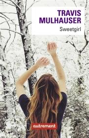 http://www.autrement.com/ouvrage/sweetgirl-travis-mulhauser-sabine-porte