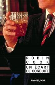 http://www.payot-rivages.net/livre_Un-ecart-de-conduite-Robin-COOK_ean13_9782743636302.html