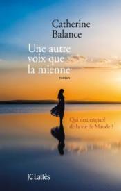 http://www.editions-jclattes.fr/une-autre-voix-que-la-mienne-9782709650687
