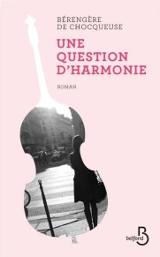 http://www.belfond.fr/livre/litterature-contemporaine/une-question-d-harmonie-berengere-de-chocqueuse