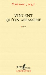 http://www.gallimard.fr/Catalogue/GALLIMARD/L-Arpenteur/Vincent-qu-on-assassine