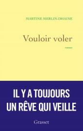 http://www.grasset.fr/vouloir-voler-9782246860150