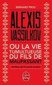 http://www.livredepoche.com/alexis-vassilkov-ou-la-vie-tumultueuse-du-fils-de-maupassant-bernard-prou-9782253069409