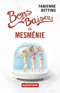 http://www.autrement.com/ouvrage/bons-baisers-de-mesmenie-fabienne-betting