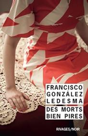 http://www.payot-rivages.net/livre_Des-morts-bien-pires-Francisco-Gonzalez-LEDESMA_ean13_9782743636517.html