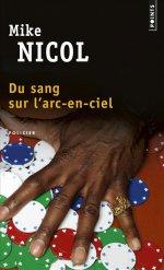 http://www.lecerclepoints.com/livre-sang-sur-arc-ciel-mike-nicol-9782757859070.htm#page