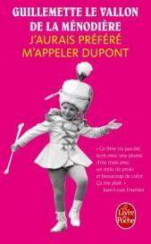 http://www.livredepoche.com/jaurais-prefere-mappeler-dupont-guillemette-le-vallon-de-la-menodiere-9782253069232