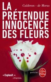 http://www.livredepoche.com/la-pretendue-innocence-des-fleurs-franck-calderon-herve-moras-9782253111962
